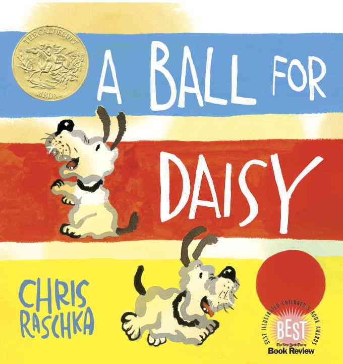 A Ball for Daisy By Raschka, Christopher/ Raschka, Christopher (ILT)