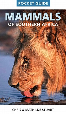 Mammals of Southern Africa Pocket Guide By Stuart, Chris/ Stuart, Mathilde