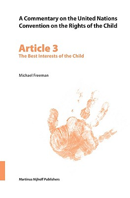 A Commentary on the United Nations Convention on the Rights of the Child By Freeman, Michael